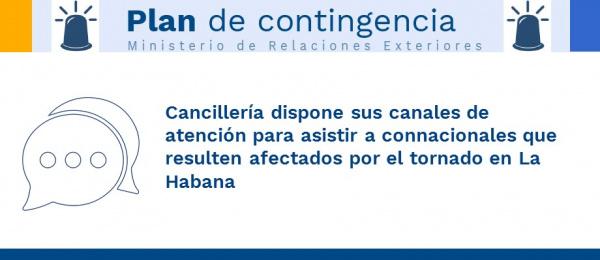 Cancillería dispone sus canales de atención para asistir a connacionales que resulten afectados por el tornado en Cuba