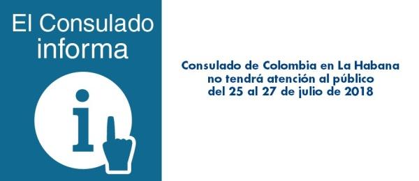 El Consulado de Colombia en La Habana no tendrá atención al público del 25 al 27 de julio