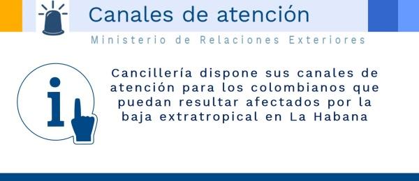 Cancillería dispone sus canales de atención para los colombianos que puedan resultar afectados por la baja extratropical en La Habana