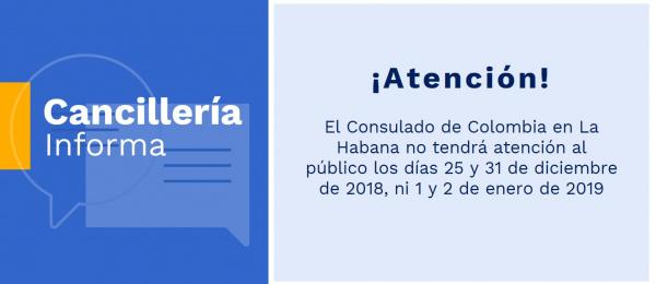 El Consulado de Colombia en La Habana no tendrá atención al público los días 25 y 31 de diciembre de 2018, ni 1 y 2 de enero de 2019